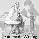 Automatic Writing – What Exactly Is It?